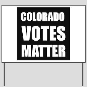 Colorado Votes Matter Yard Sign