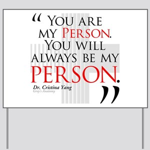 You Are My Person Yard Sign