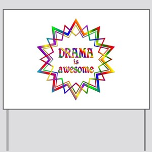 Drama is Awesome Yard Sign