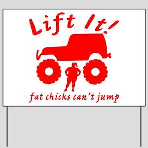 4x4 Lift It Can't Jump Yard Sign