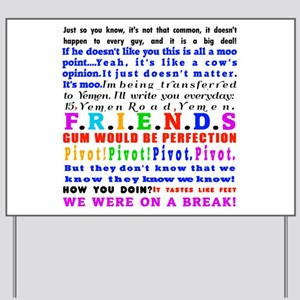 Friends Quotations Yard Sign