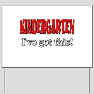 Kindergarten I've Got This Yard Sign
