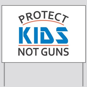 Protect Kids Not Guns Gun Control Yard Sign