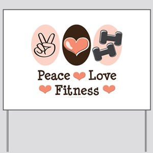 Peace Love Fitness Yard Sign