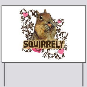 Squirrely Squirrel Lover Yard Sign
