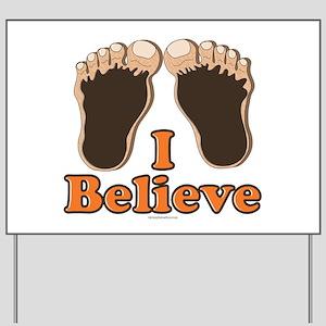 I Believe Bigfoot Yard Sign