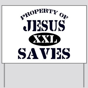 Property of Jesus saves Yard Sign
