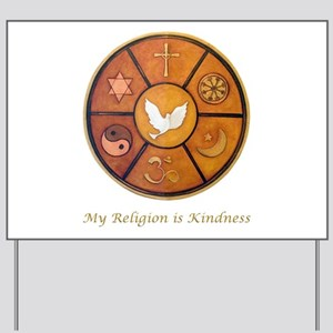 "Interfaith ""My Religion is Kindness"" Yard Sign"