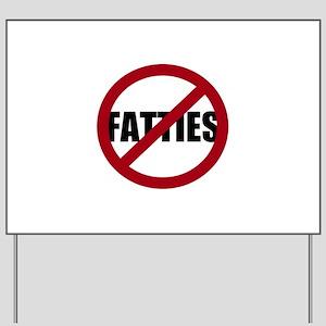 No Fatties Yard Sign
