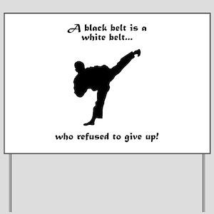 Black Belt Refusal Yard Sign