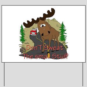 Moose humor Yard Sign