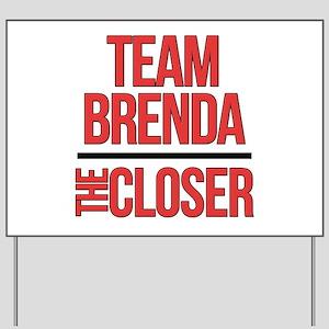 Team Brenda The Closer Yard Sign