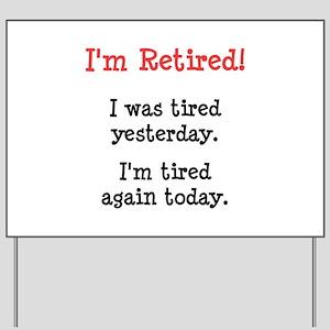 I'm Retired! Yard Sign