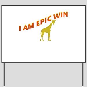 I AM EPIC WIN Yard Sign