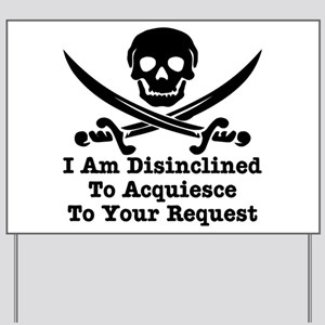 I Am Disinclined To Acquiesce Yard Sign