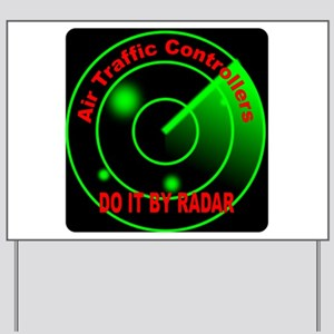 Air Traffic Controllers Do It Yard Sign