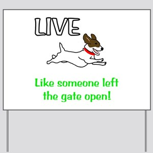 Live the gates open Yard Sign
