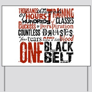 ONE BLACK BELT Yard Sign