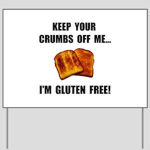 Crumbs Off Me Gluten Free Yard Sign