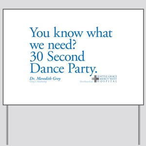 30 Second Dance Party Quote Yard Sign