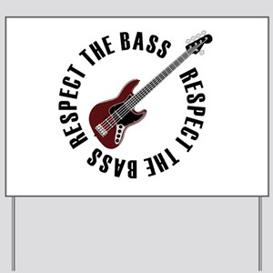 Respect the bass Yard Sign