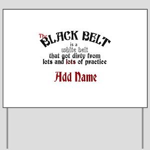 The Black Belt is Yard Sign