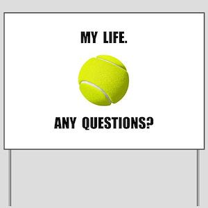My Life Tennis Yard Sign