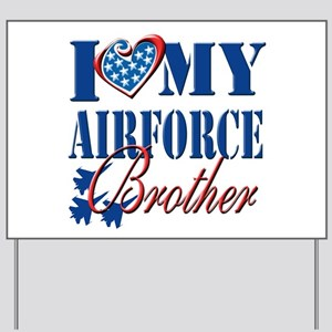 I Love My Airforce Brother Yard Sign