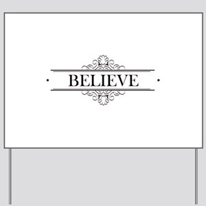 Believe Calligraphy Yard Sign