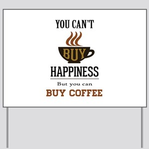 Happiness - Buy Coffee Yard Sign