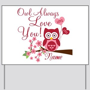 Owl Always Love You Yard Sign