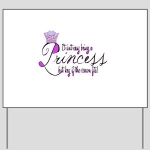 Princess, It isn't easy Yard Sign