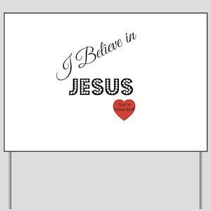 believe jesus Yard Sign