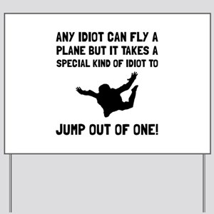 Idiot Skydiving Yard Sign
