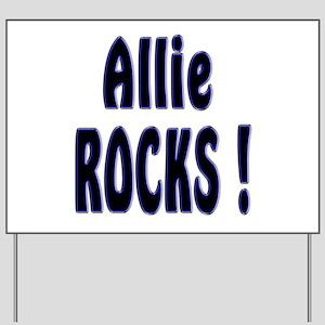 Allie Rocks ! Yard Sign