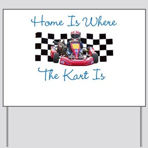 Home is Where the Kart Is Yard Sign