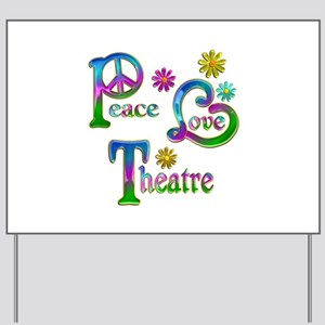 Peace Love Theatre Yard Sign