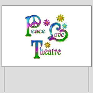 Peace Love Theatre Yard Sign
