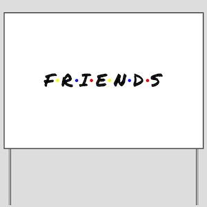 FRIENDS Yard Sign