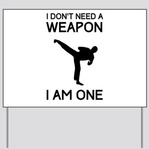 Don't need weapon I am one Yard Sign