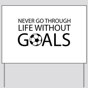 Life goals soccer Yard Sign