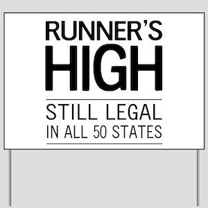 Runners high still legal Yard Sign