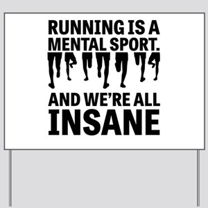 Running is a mental sport Yard Sign