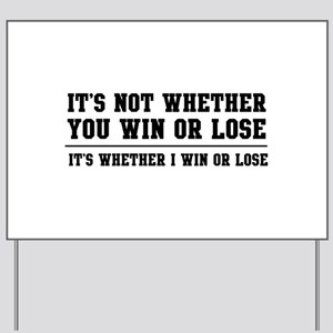 Whether win or lose Yard Sign