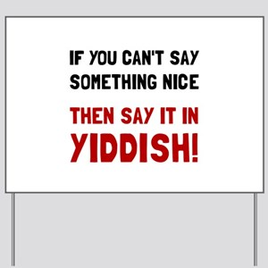Say It In Yiddish Yard Sign
