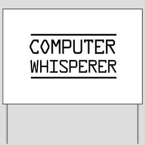 Computer whisperer Yard Sign
