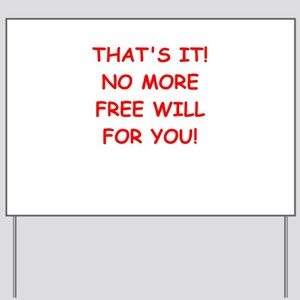 free will Yard Sign