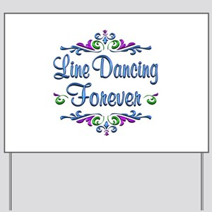 Line Dancing Forever Yard Sign