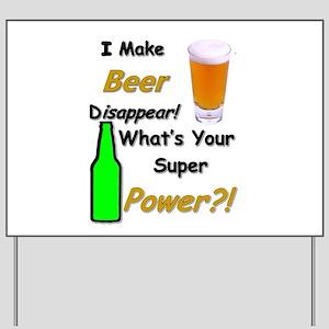I Make Beer Disappear.. Yard Sign