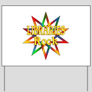 Libraries Rock Yard Sign